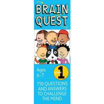 Brain Quest Grade 1: 750 Questions and Answers to Challenge the Mind