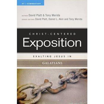 Exalting Jesus in Galatians: Christ-Centered Exposition Commentary, by David Platt & Tony Merida