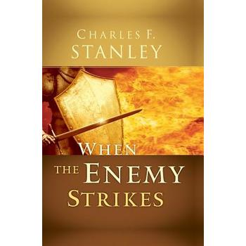 When the Enemy Strikes: The Keys to Winning Your Spiritual Battles, by Charles F. Stanley