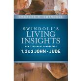 Swindoll's Living Insights on 1, 2 & 3 John, Jude, by Charles R. Swindoll, Hardcover