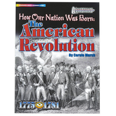 Gallopade, How Our Nation Was Born: The American Revolution, Reproducible, 32 Pages, Grades 3-8