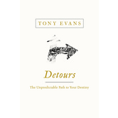 Detours: How God Leads You to Where You're Meant to Be, by Tony Evans
