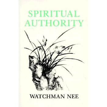 Spiritual Authority, by Watchman Nee