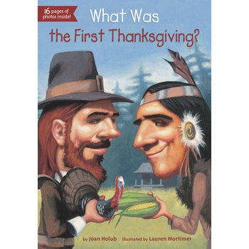 What Was the First Thanksgiving, by Joan Holub, Lauren Mortimer,  and  James Bennett, Paperback