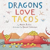 Dragons Love Tacos, by Adam Rubin & Daniel Salmieri, Hardcover