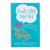 Gods Girl Says Yes: What God Can Do When We Follow Him, by Wynter Pitts, Paperback