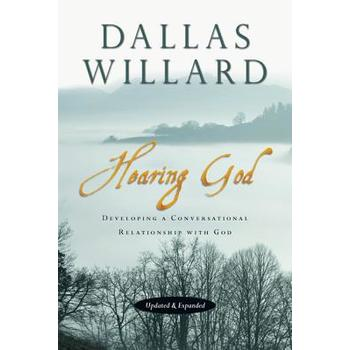 Hearing God: Developing a Conversational Relationship with God, by Dallas Willard