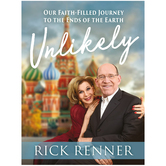 Pre-buy, Unlikely: Our Faith-Filled Journey to the Ends of the Earth, by Rick Renner