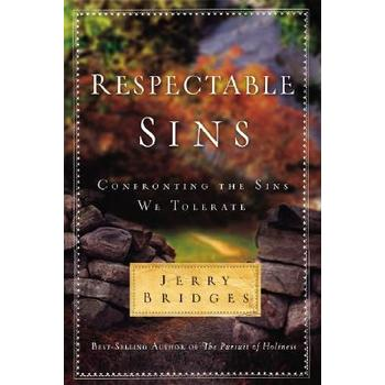 Respectable Sins: Confronting the Sins We Tolerate, by Jerry Bridges
