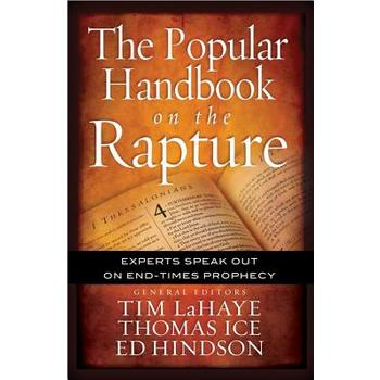 The Popular Handbook on the Rapture, by Tim LaHaye, Thomas Ice, and Ed Hindson