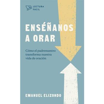 Ensénanos a Orar, by Emanuel Elizondo, Paperback