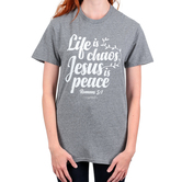 Gardenfire, Romans 5:1 Life is Chaos Jesus is Peace, Women's Short Sleeved T-Shirt, Graphite Heather, S-3XL