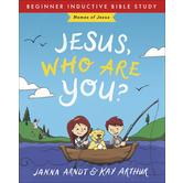 Jesus Who Are You, Beginner Inductive Bible Study, by Janna Arndt & Kay Arthur
