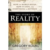 The Story Of Reality, by Gregory Koukl, Paperback