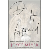 Do It Afraid: Embracing Courage in the Face of Fear, by Joyce Meyer, Hardcover