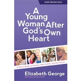 A Young Woman After God's Own Heart, Revised Edition, by Elizabeth George