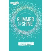 Glimmer And Shine: 365 Devotions To Inspire, Faithgirlz Series, by Natalie Grant, Hardcover