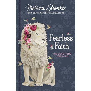 Fearless Faith: 100 Devotions For Girls, by Melanie Shankle, Hardcover
