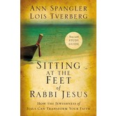 Sitting At The Feet Of Rabbi Jesus, by Ann Spangler and Lois Tverberg, Paperback