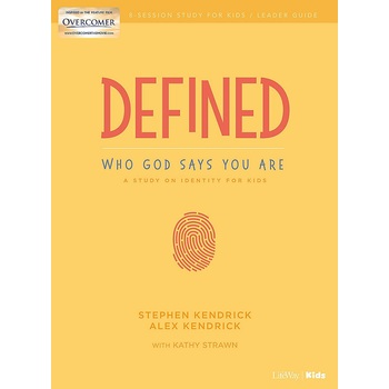 Defined Leader Guide for Kids: Who God Says You Are, by Alex & Stephen Kendrick, & Kathy Strawn