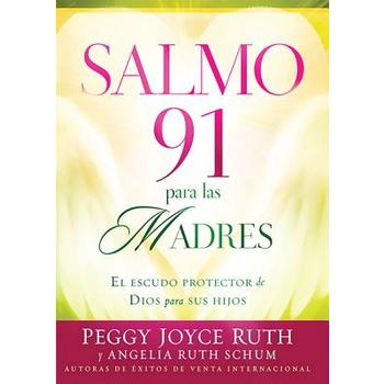 Salmo 91 Para Las Madres/Psalm 91 for Mothers