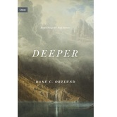 Deeper: Real Change for Real Sinners, by Dane C. Ortlund, Hardcover