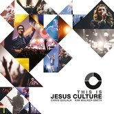 This Is Jesus Culture, by Jesus Culture, CD