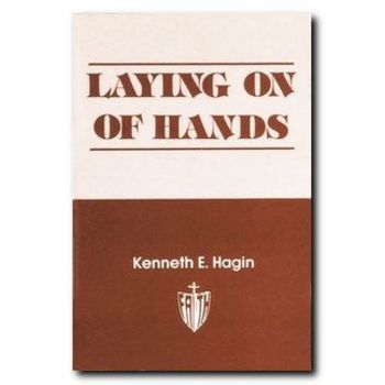 Laying on of Hands, by Kenneth E. Hagin