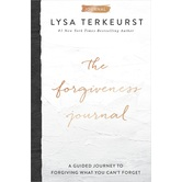 The Forgiveness Journal: A Guided Journey to Forgiving What You Can't Forget, by Lysa TerKeurst