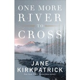 One More River to Cross, by Jane Kirkpatrick, Paperback