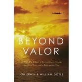 Beyond Valor, by Jon Erwin & William Doyle, Hardcover