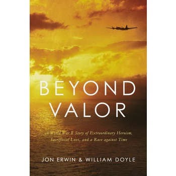 Beyond Valor, by Jon Erwin & William Doyle, Hardcover