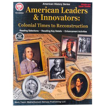 Carson-Dellosa, American Leaders and Innovators Colonial Times - Reconstruction Workbook, Grades 6-12