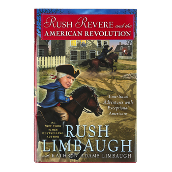 Rush Revere and the American Revolution, Book #3, by Rush Limbaugh, Hardcover, Grades 3-8