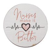P. Graham Dunn, Nurses Make It Better Magnet, White & Pink, 2 3/4 inches