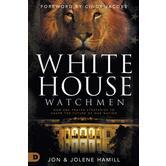 White House Watchmen, by Jon Hamill & Jolene Hamill, Paperback