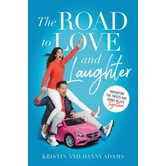 Pre-buy, The Road to Love and Laughter, by Kristin Adams & Danny Adams, Paperback