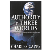 Authority in Three Worlds: Recognizing Your Spiritual Authority, by Charles Capps, Paperback