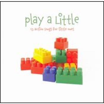 Play a Little: 15 Action Songs for Little Ones, by The Little Series, CD