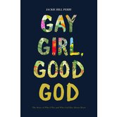 Gay Girl, Good God: The Story of Who I Was, and Who God Has Always Been, by Jackie Hill Perry