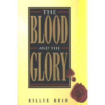 The Blood and the Glory, by Billye Brim