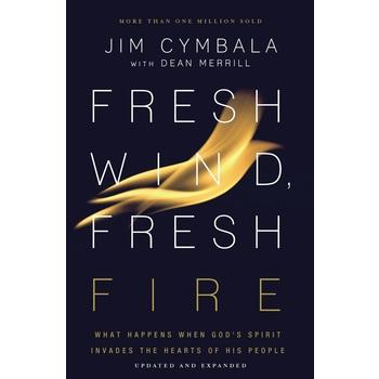 Fresh Wind, Fresh Fire, by Jim Cymbala and Dean Merrill
