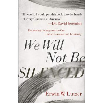 We Will Not Be Silenced, by Erwin W. Lutzer, Paperback