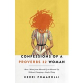 Confessions of a Proverbs 32 Woman, by Kerri Pomarolli, Paperback