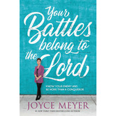 Your Battles Belong to the Lord, by Joyce Meyer, Hardcover