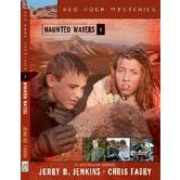 Haunted Waters, Red Rock Mysteries, Book 1, by Jerry B. Jenkins & Chris Fabry, Paperback