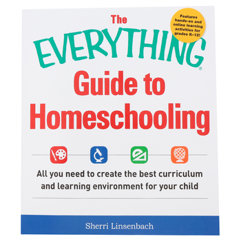 The Everything Guide To Homeschooling by Sherri Linsenbach, Grades K-12