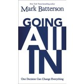 Going All In, by Mark Batterson