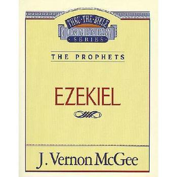 Thru the Bible Commentary: Ezekiel