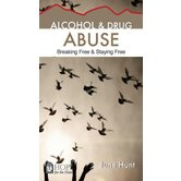 Alcohol & Drug Abuse: Breaking Free & Staying Free, Hope For The Heart Series, by June Hunt